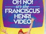 OH NO! It's The Franciscus Henri Video