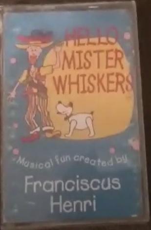 Hello Mister Whiskers (Cassette)