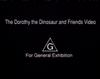 TheDorothytheDinosaurandFriendsVideoGeneralExhibition