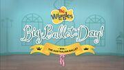 TheWiggles'BigBalletDay!titlecard.jpeg
