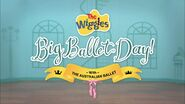 TheWiggles'BigBalletDay!titlecard