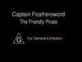 CaptainFeatherswordTheFriendlyPirateGeneralExhibition