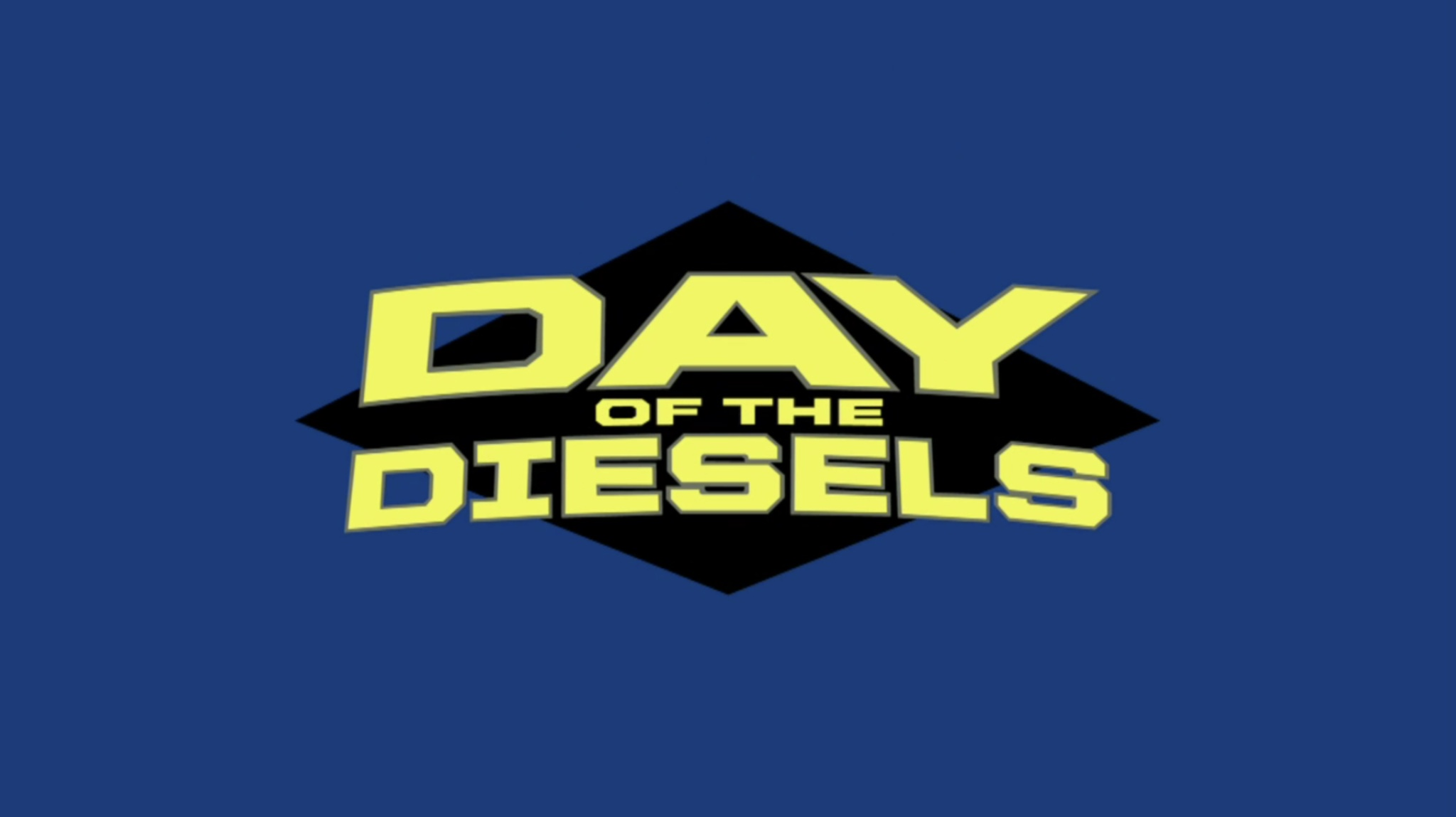 Day of the Diesels/Transcript