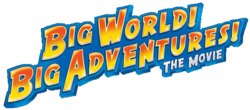 Click here to view the image gallery for Big World! Big Adventures!.