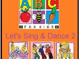 ABC For Kids Fanon:Let's Sing & Dance 2