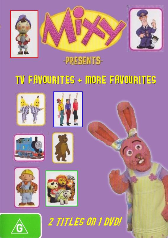 ABC For Kids Fanon - Mixy Presents: TV Favourites + More Favourites