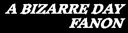 A Bizarre Fanon Wiki