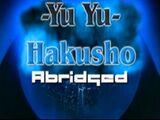 Yu Yu Hakusho Abridged (Lanipator)