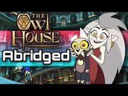 Owl House Abridged (Parody) Ep