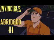 """INVINCIBLE ABRIDGED- Episode 1 """"Vulnerable"""" - Part 1"""