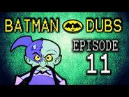 "Batman Dubs -11 ~ ""Revenge"" (Abridged Parody)"