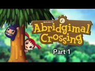 Abridgimal Crossing (Animal Crossing- The Movie Abridged) - Part 1
