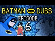 "Batman Dubs -6 ~ ""Sex"" (Abridged Parody)"