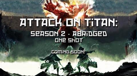 Attack on Titan- Season 2 Abridged (PREVIEW)