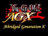 Yu-Gi-Oh! AGX: Abridged Generation X (Sephirex)