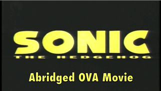 Sonic Abridged OVA Movie Title .png