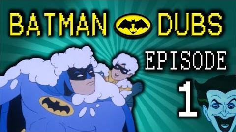 "Batman Dubs 1 ~ ""Beginning"" (Abridged Parody)"