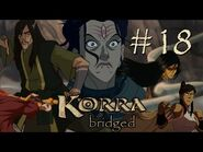 K Bridged - Episode 18