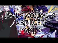 RWBY Volume 8 Abridged (Part 1)