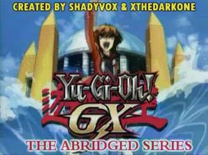 Yu-Gi-Oh! GX The Abridged Series.png