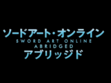 SAO Abridged Parody (Something Witty Entertainment)