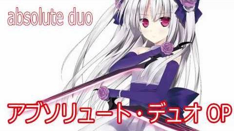 アブソリュート・デュオ OP FULL Absolute Duo Opening Full Absolute Soul by Konomi Suzuki