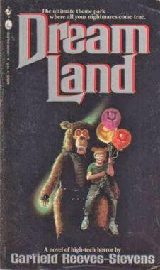 Dreamland, (1991, Garfield Reeves-Stevens, publ Bantam Seal, 0-7704-2057-5, $4 95, 422pp,.jpg
