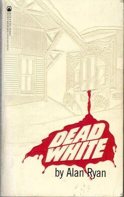 Dead white alan ryan tor books 1984.jpg