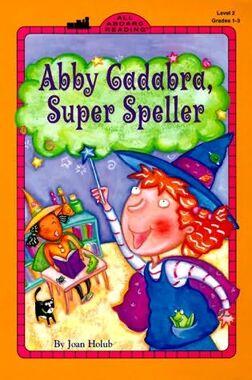 Abby Cadabra, Super Speller.jpg
