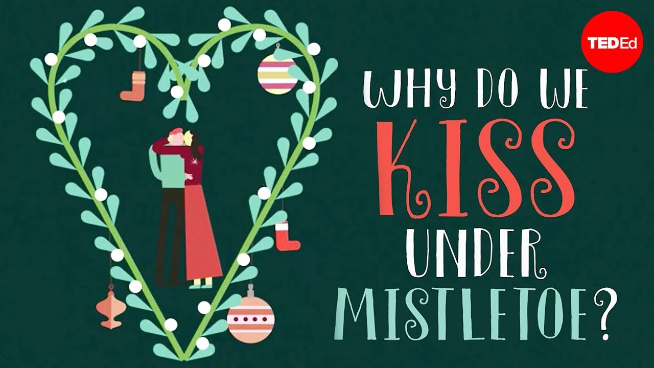 Why do we kiss under mistletoe? - Carlos Reif