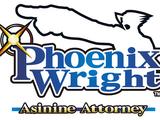 Phoenix Wright: Asinine Attorney
