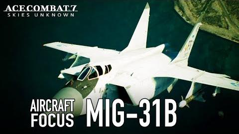 Ace Combat 7 Skies Unknown - PS4 XB1 PC - MiG-31B Aircraft Focus