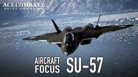 Ace Combat 7 Skies Unknown - PS4 XB1 PC - Su-57 Aircraft Focus
