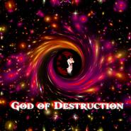 God of destruction and universe