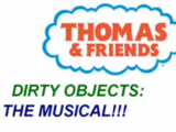 Dirty Objects: The Musical!!!/Transcript