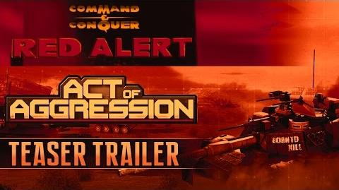 C&C Red Alert + ACT OF AGGRESSION TEASER TRAILER