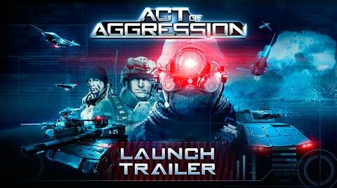 ACT_OF_AGGRESSION_LAUNCH_TRAILER