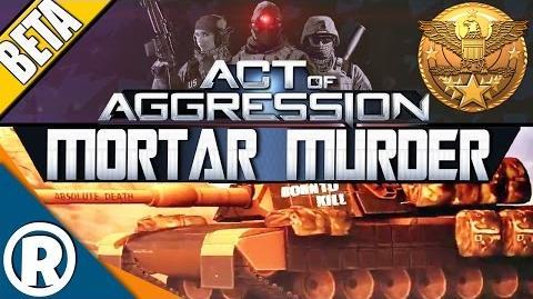 Act of Aggression VIP BETA - Mortar Murder