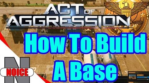 How to Build a Base In Act of Aggression - Part 1