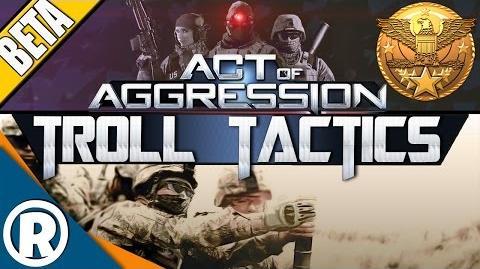 Act of Aggression VIP BETA - Troll Tactics