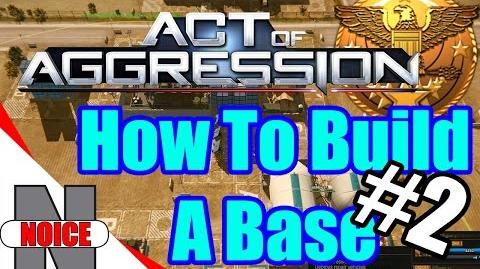 How to Build a Base In Act of Aggression - Part 2