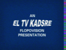 El TV Kadsre Flopovision Presentation
