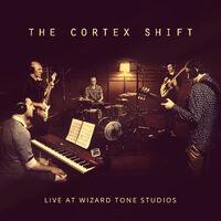 TheCortexShift LiveAtWizardToneStudios.jpg