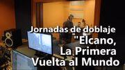 """Jornadas_de_doblaje_""""Elcano,_La_Primera_Vuelta_al_Mundo"""""""