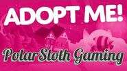 Welcome To Polar-Sloth Gaming Channel - Adopt Me
