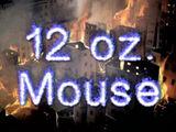 12 oz. Mouse