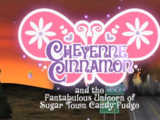 Cheyenne Cinnamon and the Fantabulous Unicorn of Sugar Town Candy Fudge