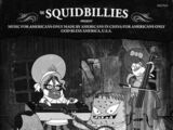 The Squidbillies Present: Music for Americans Only Made by Americans in China for Americans Only God Bless America, U.S.A.
