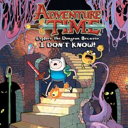 Adventure Time Explore the Dungeon Because.jpg