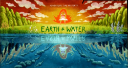 Earth & Water Title Card.png